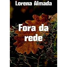 Fora da rede (Portuguese Edition)
