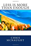 Less Is More Than Enough, Chris McNaught, 1492842826