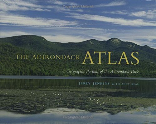 the-adirondack-atlas-a-geographic-portrait-of-the-adirondack-park-adirondack-museum-books