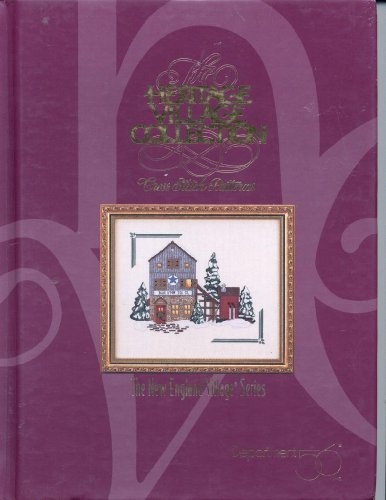 Pattern Cross Stitch Collection (The Heritage Village Collection: Cross Stitch Patterns : The New England Village Series (Heritage Village Cross Stitch Series))