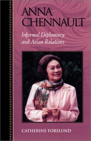Download Anna Chennault: Informal Diplomacy and Asian Relations (Biographies in American Foreign Policy, No. 8) 1ST Edition by Forslund, Catherine published by Rowman & Littlefield Publishers pdf