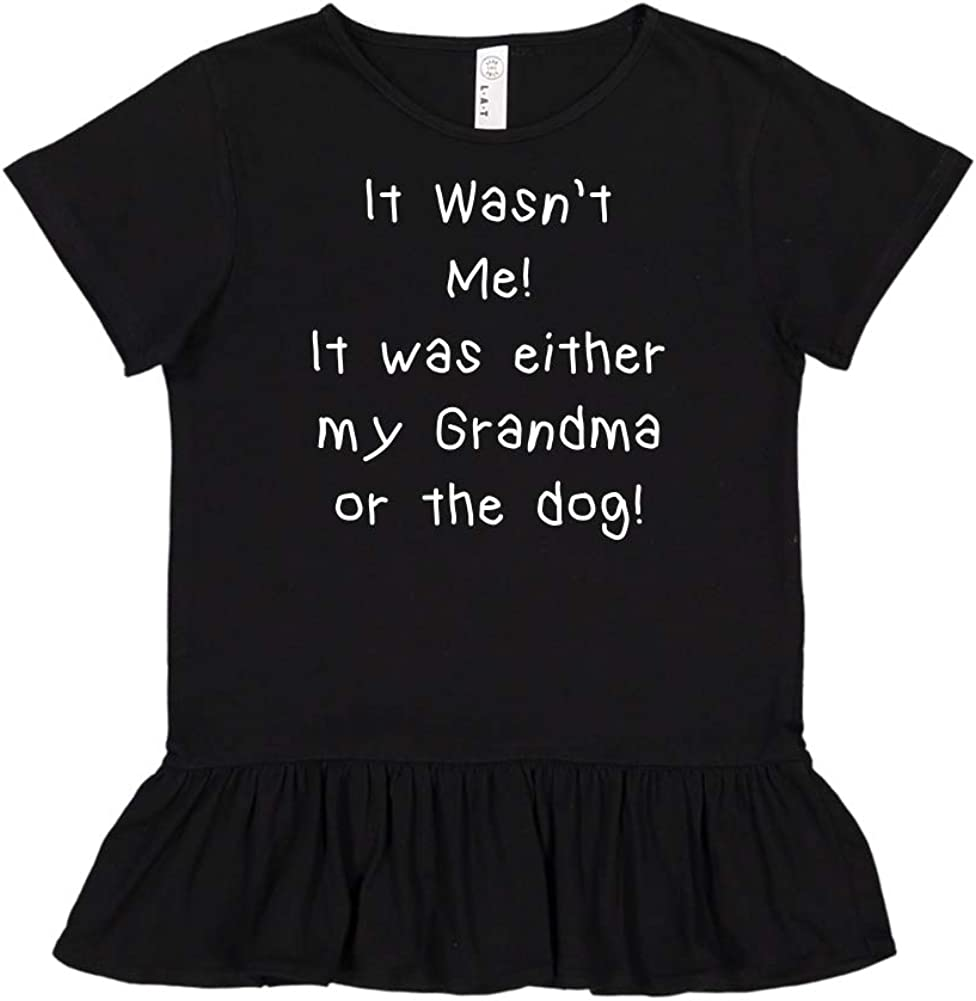 It was Either My Grandma Or The Dog Mashed Clothing It Wasnt Me Toddler//Kids Ruffle T-Shirt