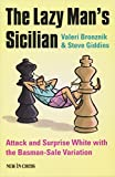 The Lazy Man's Sicilian: Attack And Surprise White-Valeri Bronznik Steve Giddins