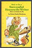 How to Be a Successful Housewife-Writer, Elaine F. Shimberg, 0911654720