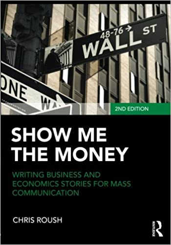 Show Me the Money: Writing Business and Economics Stories for Mass ...