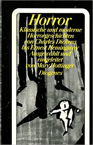 Mary Hottinger (Hg.) - Horror. Klassische und moderne Gruselgeschichten von Charles Dickens bis Ernest Hemingway