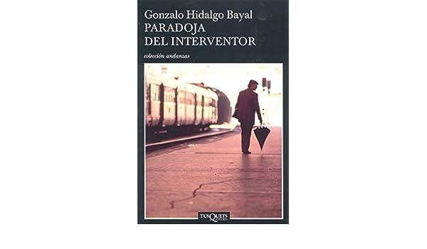Amazon.com: Paradoja del interventor (Volumen independiente nº 1) (Spanish Edition) eBook: Gonzalo Hidalgo Bayal: Kindle Store