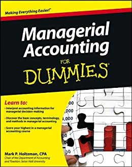 Amazon managerial accounting for dummies ebook mark p managerial accounting for dummies by holtzman mark p fandeluxe Gallery