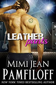 LEATHER PANTS: A Romantic Comedy (The Happy Pants Cafe Series Book 2) by [Pamfiloff, Mimi Jean]