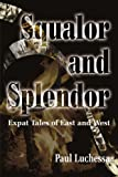 Squalor and Splendor, Paul M. Luchess, 0595088600