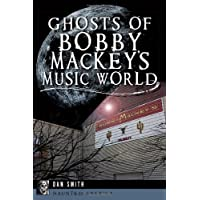 Ghosts of Bobby Mackey's Music World (Haunted America)