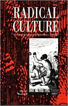 Radical Culture: Discourse, Resistance and Surveillance, 1790-1820