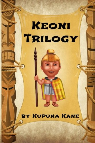 Keoni: The Trilogy (Keoni the Menehune) (Volume 6) PDF