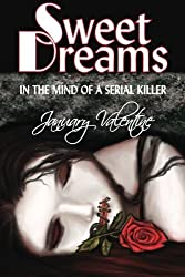 Sweet Dreams: In the Mind of a Serial Killer