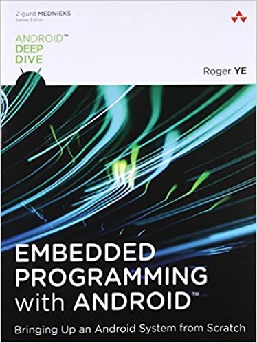 Embedded Programming with Android: Bringing Up an Android System