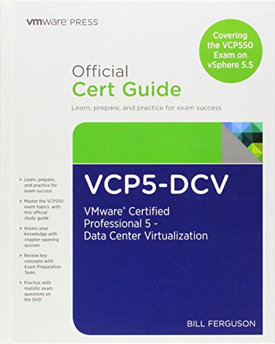 VCP5-DCV Official Certification Guide (Covering the VCP550 Exam): VMware Certified Professional 5 - Data Center Virtualization (2nd Edition) (VMware Press Certification)