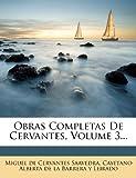 Obras Completas de Cervantes, Volume 3..., , 1275035000
