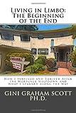 Living in Limbo:The Beginning of the End, Gini Graham Scott, 1478278005