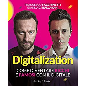 Digitalization. Come diventare ricchi e famosi con il digitale 1 spesavip