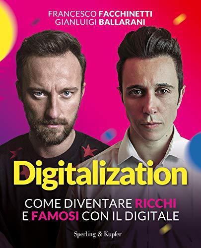 Digitalization. Come diventare ricchi e famosi con il digitale 1 spesavip