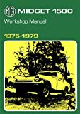 MG Midget 1500 Workshop Manual 1975-1979 (Official Workshop Manuals)