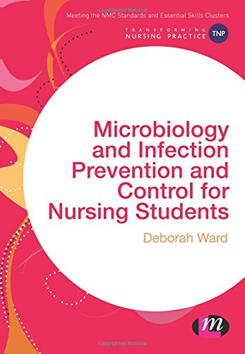 Microbiology and Infection Prevention and Control for Nursing Students (Transforming Nursing Practice - Prevention Infection