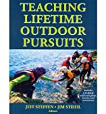Teaching Lifetime Outdoor Pursuits (10) by Steffen, Jeff [Paperback (2010)]