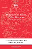 img - for The Nordic Countries: From War to Cold War, 1944 51: Documents on British Policy Overseas, Series I, Vol. IX (Whitehall Histories) book / textbook / text book