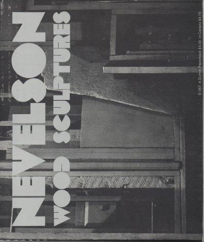 (Nevelson: Wood Sculptures, An Exhibition Organized by Walker Art Center,)