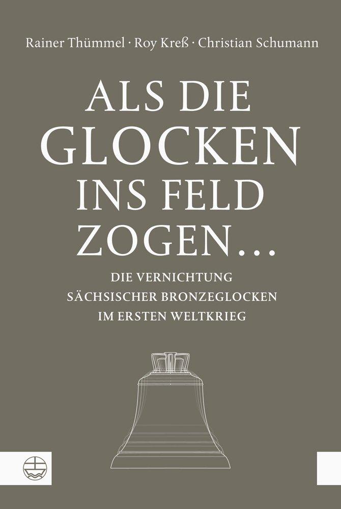 als-die-glocken-ins-feld-zogen-die-vernichtung-schsischer-bronzeglocken-im-ersten-weltkrieg