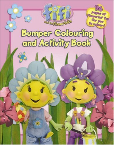 """ Fifi and the Flowertots "" : Bumper Colouring and Activity Book ( "" Fifi and the Flowertots "" )"