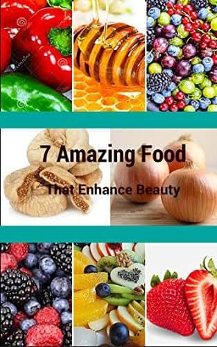 7 Amazing Food That Enhanced Beauty