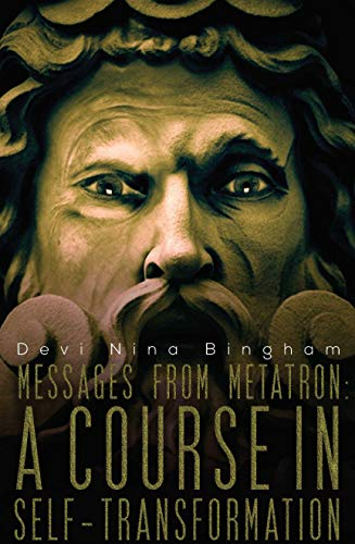 Book: Messages From Metatron - A Course in Self-Transformation (Archangel Series Book 1) by Nina Bingham