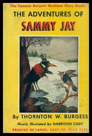 THE ADVENTURES OF SAMMY JAY - The Famous Burgess Bedtime Story Books (The Adventures Of Sammy Jay)