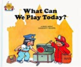 What Can We Play Today?, Jane Belk Moncure, 051645742X