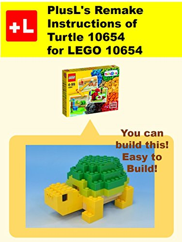 Plusls Remake Instructions Of Turtle 10654 For Lego 10654 You Can
