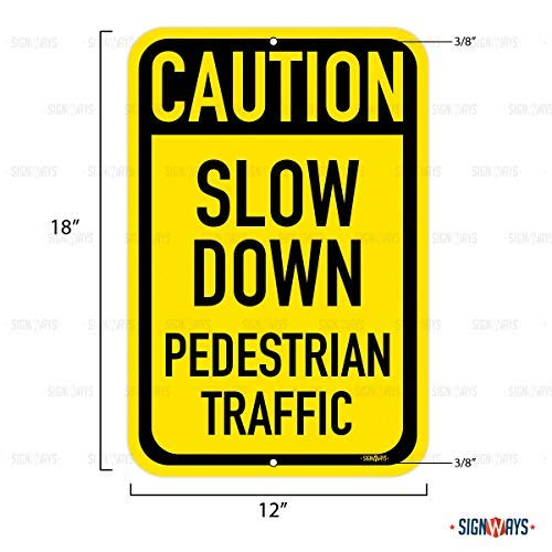 "Slow Down Pedestrian Traffic Sign, Includes Holes, 3M Quality Reflective, Aluminum, 12"" X 18"", Made in USA"