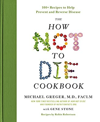 Michael Greger M.D. MD (Author), Gene Stone (Author) Release Date: December 5, 2017  Buy new: $29.99$20.39