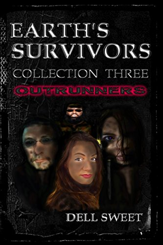 Earth's Survivors: Collection Three. Outrunners.