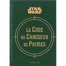 CODE DU CHASSEUR DE PRIMES (LE) (ÉDITION ENRICHIE PAR BOBA FETT)