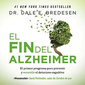Amazon.com: El fin del Alzheimer [The End of Alzheimers ...