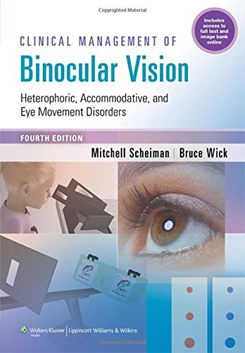Clinical Management of Binocular Vision: Heterophoric, Accommodative, and Eye Movement Disorders