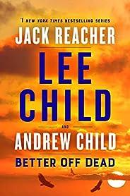 Better Off Dead A Jack Reacher Novel
