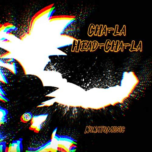 Cha-La Head-Cha-La (From