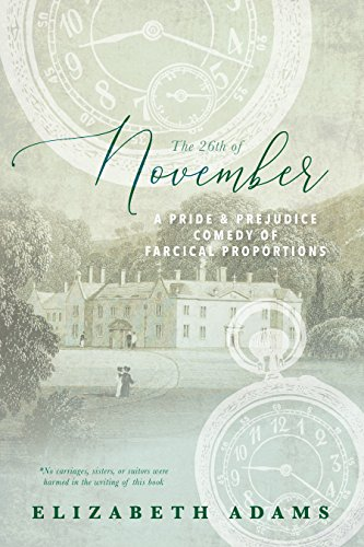The 26th Of November A Pride And Prejudice Comedy Of Farcical