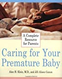 Caring for Your Premature Baby, Alan H. Klein and Jill A. Ganon, 0062736205