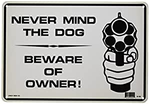Amazon.com : NEVER MIND THE DOG BEWARE OF OWNER 7x10