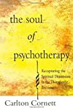 The Soul of Psychotherapy, Carlton Cornett, 1476782407