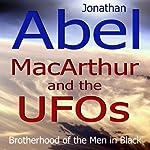 MacArthur and the UFOs | Jonathan Abel