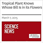Tropical Plant Knows Whose Bill Is in its Flowers | Kate Baggaley